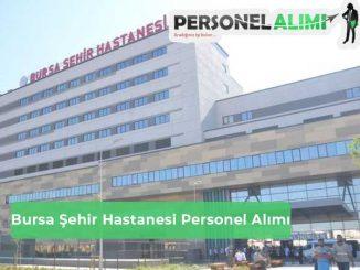 Bursa Şehir Hastanesi Personel Alımı ve İş İlanları