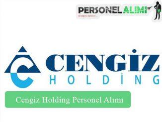 Cengiz Holding Personel Alımı ve İş İlanları