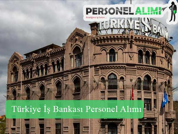Türkiye İş Bankası Personel Alımı ve İş İlanları