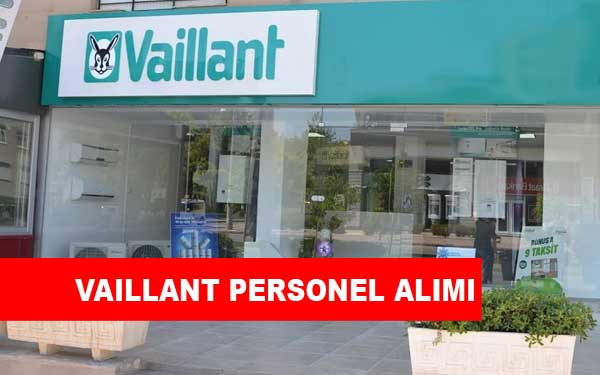 Vaillant Personel Alımı ve İş İlanları